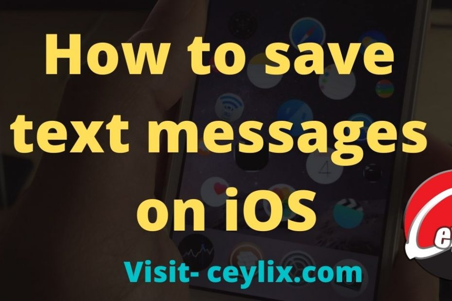 How to save text messages on iOS